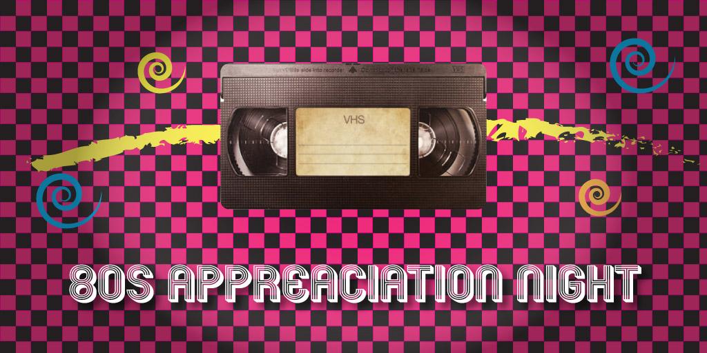 80s Appreciation Night
